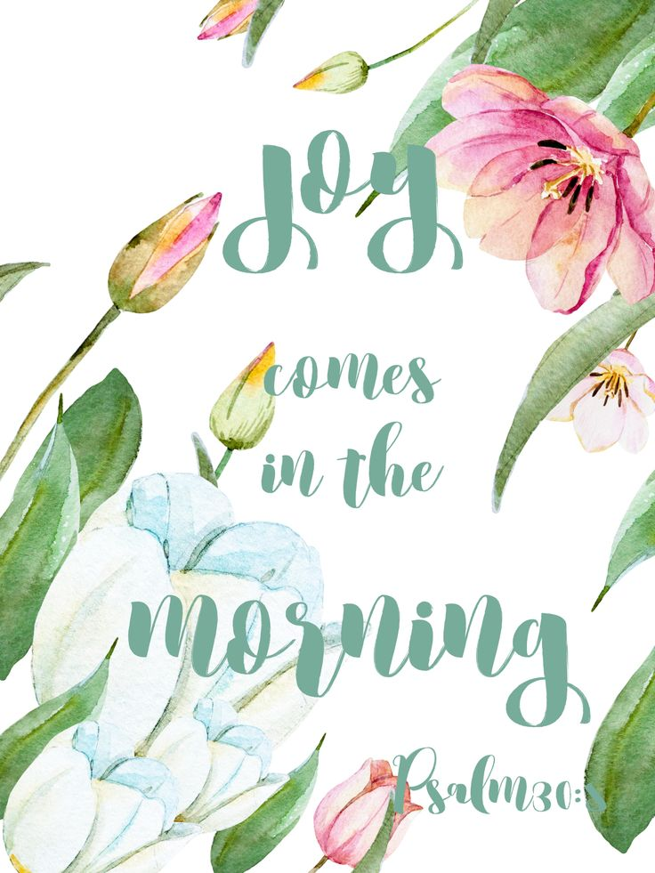 Printable Floral spring Joy comes in the Morning, Bible verses, wallpaper