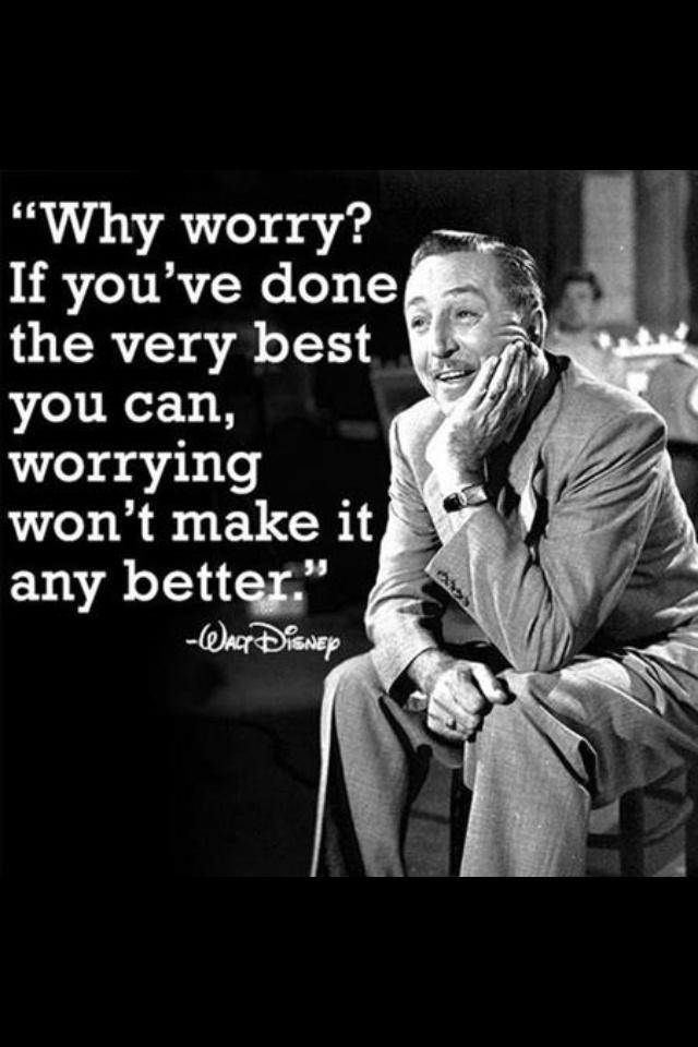 My philosophy exactly! Gotta love Disney.