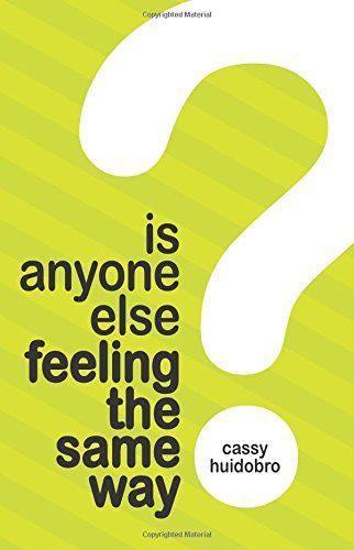 Is Anyone Else Feeling the Same Way? by Cassy Huidobro https://www.amazon.com/dp/0692916423/ref=cm_sw_r_pi_dp_U_x_9CCiAb6JSKR5B