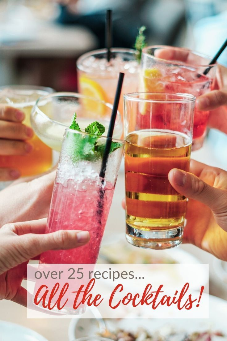 Over 25 Cocktail Recipes Including Mocktails And Tips For Making Your Favorite Cocktail Alcohol Free In 2020 Classic Cocktail Recipes Best Happy Hour Cocktail Recipes