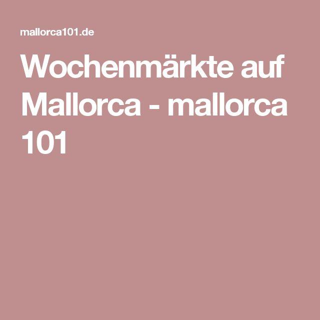 Wochenmärkte auf Mallorca - mallorca 101