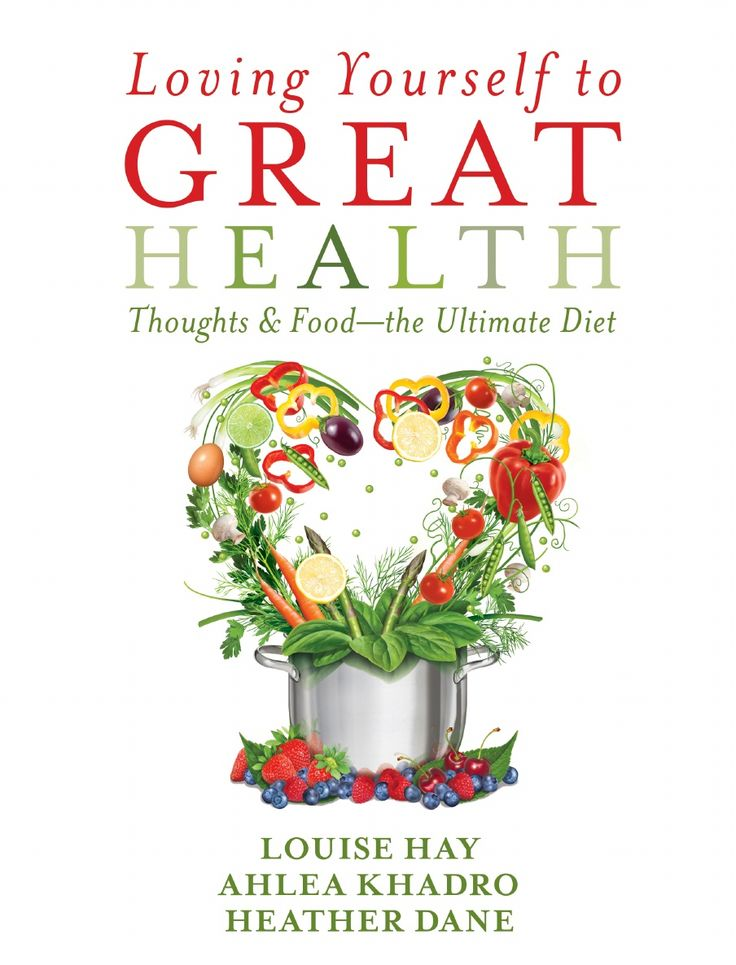 Loving Yourself to Great Health by Louise Hay, Ahlea Khadro & Heather Dane (Excerpt)