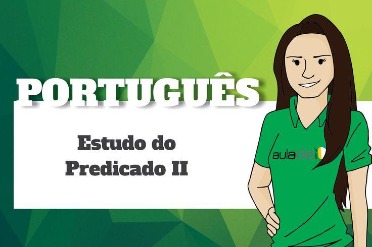 Português - Estudo do Predicado II: Verbo-nominal