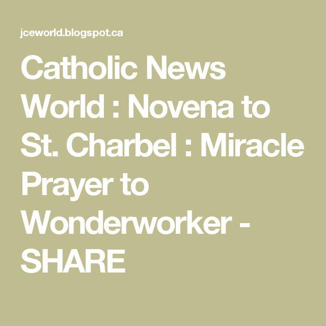Catholic News World : Novena to St. Charbel : Miracle Prayer to Wonderworker - SHARE