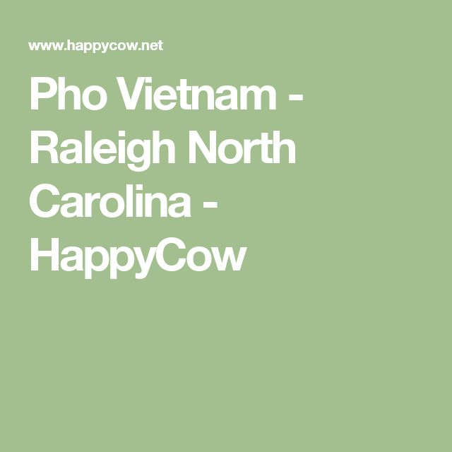 Pho Vietnam - Raleigh North Carolina - HappyCow