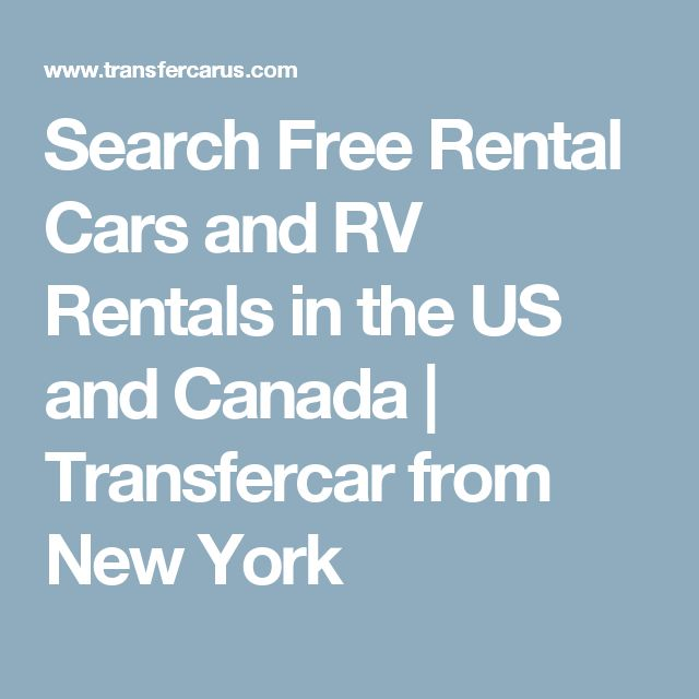 Search Free Rental Cars and RV Rentals in the US and Canada | Transfercar from New York