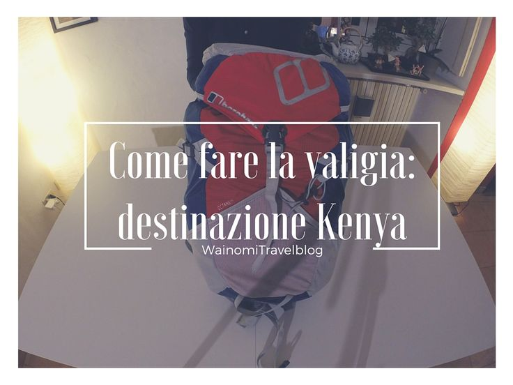 come fare la valigia #kenya