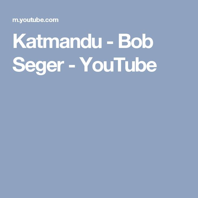 Katmandu - Bob Seger - YouTube