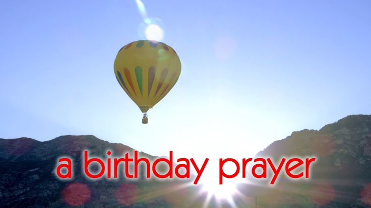 A Birthday Prayer Message   by  prayerscapes / YouTube