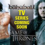 Baahubali To Be Made Into A TV Series Like The game of Thrones!