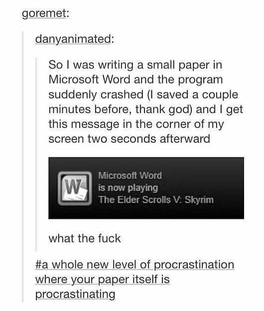 A whole new level of procrastination