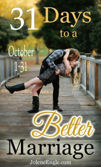 31 Days to a Better Marriage Series - Jolene Engle @ The Alabaster Jar