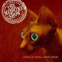 TAKES A LONG HARD LOOK --THE MEDICINE SHOW by themedicineshow on SoundCloud