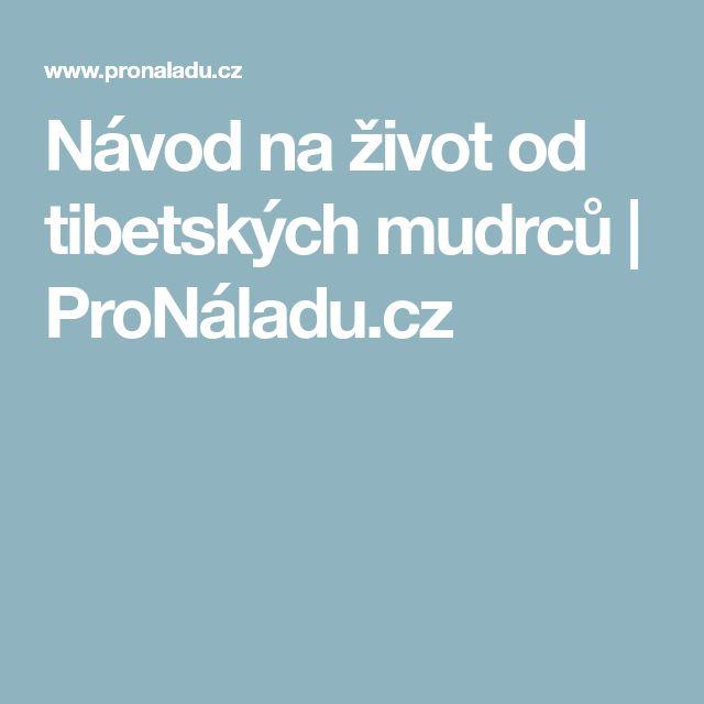 Návod na život od tibetských mudrců | ProNáladu.cz