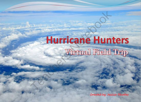 Virtual Field Trip: Hurricane Hunters from Educ8Cre8ively on TeachersNotebook.com -  (14 pages)  - If your students are studying weather, this is the file for you!  Take your students to the center of hurricane weather measurements via a virtual field trip with the Hurricane Hunters, the elite group of airmen who travel into the eye of hurricanes!