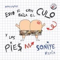 Con El Culo Y Los Pies (Soniye Remix) - Happy Colors x Dj Bekman by SONIYE on SoundCloud