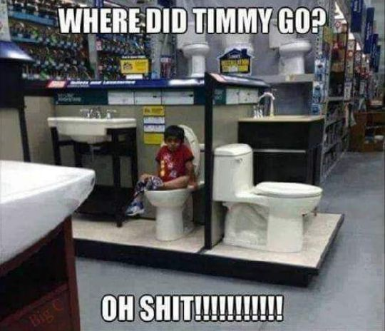 where did timmy go,oh shit, humor,lowes displayed toilets,kid using it to poop, meme