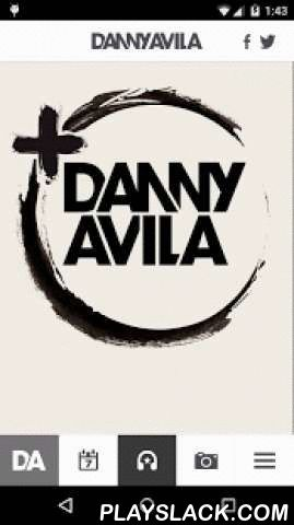 Danny Avila  Android App - playslack.com , Danny Avila presents his official Android application. This app will keep you updated about latest news, music, videos and more from Danny Avila's world. - Stay informed with all Danny Avila's latest news from around the globe - Listen to new music from Danny Avila- Keep informed of new events and tour dates for Danny Avila- Watch all the latest videos from Danny Avila's gigs and travels - Share your ideas in fan wall - Follow Danny Avila's Twitter…