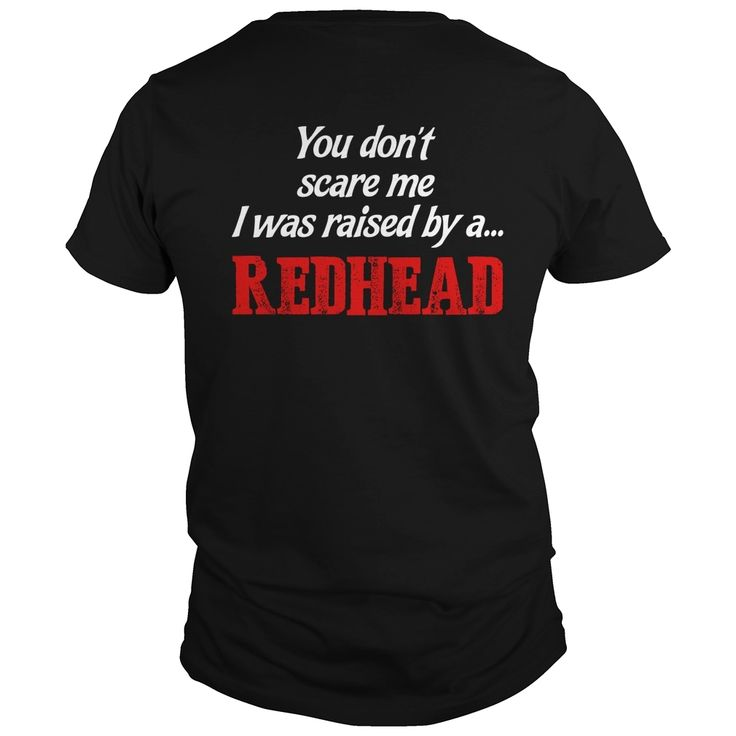 You dont scare me I was raised by a #Redhead, Order HERE ==> https://www.sunfrog.com/LifeStyle/107717608-236569688.html?47756, Please tag & share with your friends who would love it, #redhead curvy, redhead humour truths, redhead humour red heads #decor, #workouts, #cooking  redheads lingerie, redheads hottest, redheads witch  #weddings #women #running #swimming #workouts #cooking #receipe