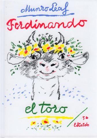 """""""FERINANDO EL TORO"""": Hay muchos libros infantiles, pero pocos, muy pocos que, después de más de 70 años de su primera publicación, sigan atrayendo y conmoviendo. Uno de ellos es Ferdinando el toro. El texto de Munro Leaf fue publicado en plena guerra civil española, como una bella aportación a la causa de la paz."""