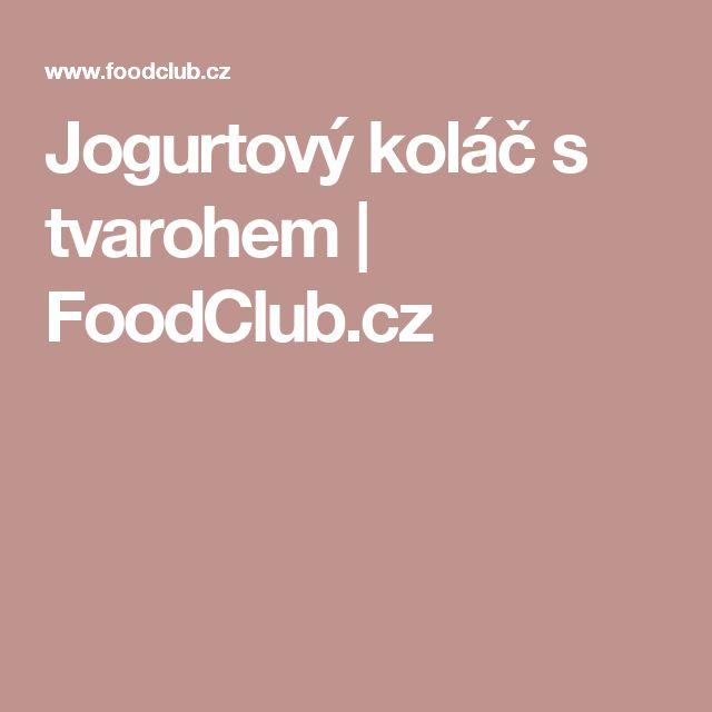 Jogurtový koláč s tvarohem | FoodClub.cz