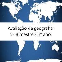 Avaliação de geografia para encerramento do primeiro bimestre. Prova para alunos do quinto ano. Disponível para download em Word, PDF e com respostas.