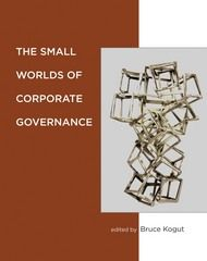 THE SMALL WORLDS OF CORPORATE GOVERNANCE édité par Bruce Kogut. The financial crisis of 2008 laid bare the hidden network of relationships in corporate governance: who owes what to whom, who will stand by whom in times of crisis, what governs the provision of credit when no one seems to have credit. This book maps the influence of these types of economic and social networks--communities of agents (people or firms) and the ties among them--on corporate behavior and governan... Cote : 4-0222-4…