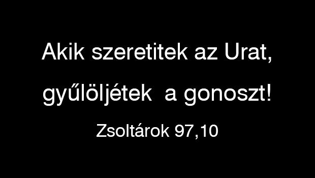 Zsoltárok 97,10
