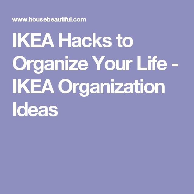 IKEA Hacks to Organize Your Life - IKEA Organization Ideas
