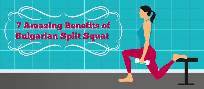 7 Amazing Benefits Of The Bulgarian Split Squat | lower ...