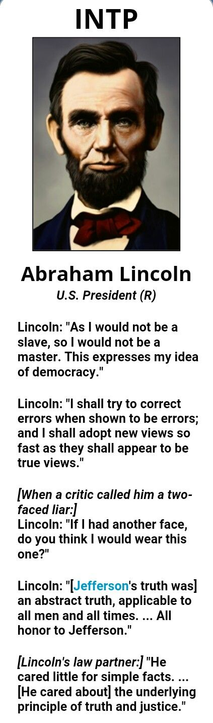 "Famous INTP, Abraham Lincoln. ""If I had another face, do you think I would wear this one"""