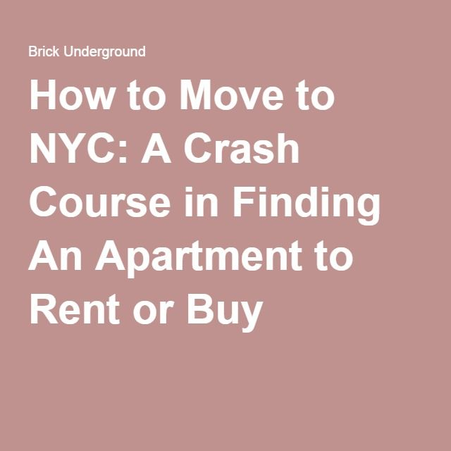 How to Move to NYC: A Crash Course in Finding An Apartment to Rent or Buy