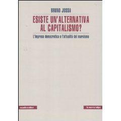 BRUNO JOSSA: Esiste un'alternativa al capitalismo?