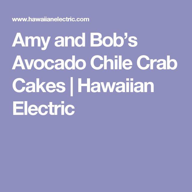 Amy and Bob's Avocado Chile Crab Cakes | Hawaiian Electric