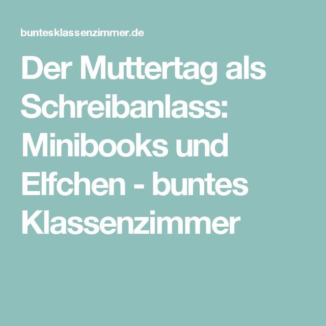 Der Muttertag als Schreibanlass: Minibooks und Elfchen - buntes Klassenzimmer