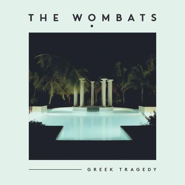Greek Tragedy Single The Wombats 2015 #LogoCore