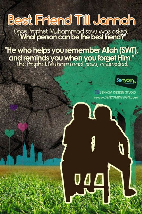 What person can be the best friend?he who helps you remember allah s.w.t.and reminds of allah when you forget.