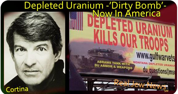 Depleted Uranium–'Dirty Bomb'–Now In America | Real Jew News
