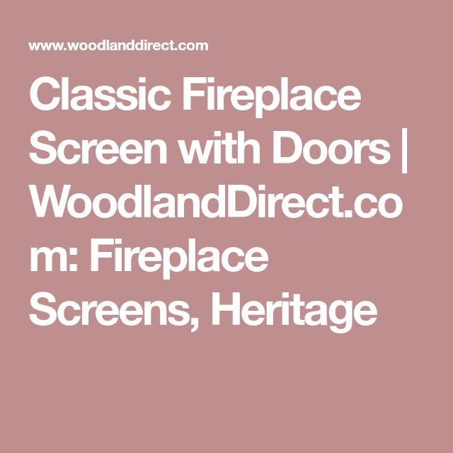 Classic Fireplace Screen with Doors | WoodlandDirect.com: Fireplace Screens, Heritage