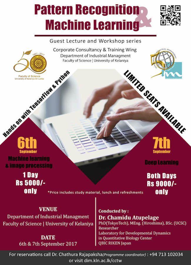 PATTERN RECOGNITION & MACHINE LEARNING UNI. OF KELANIYA    www.srilankanentertainer.com/sri-lanka-events/pattern-recognition-machine-learning  #PatternRecognition #MachineLearning #Workshop #Python #TensorFlow #ImageProcessing #InformationTechnology #IT #Software #ComputerProgramming #SoftwareDevelopment #SriLanka #Event #UpcomingEvent #Colombo #SriLankanEntertainer