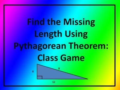 Find the Missing Length using Pythagorean Theorem: Interactive Group Game |