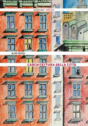 L'architettura della città - Aldo Rossi - Quodlibet pubblicazioni