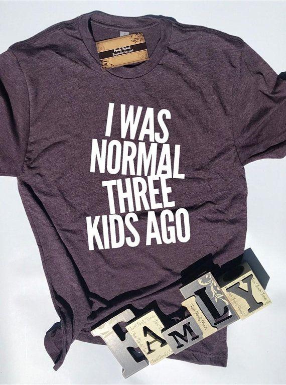 cce3fd3f6f996 Glitter I was Normal Three Kids Ago Shirt | Women's Shirts | Mom ...