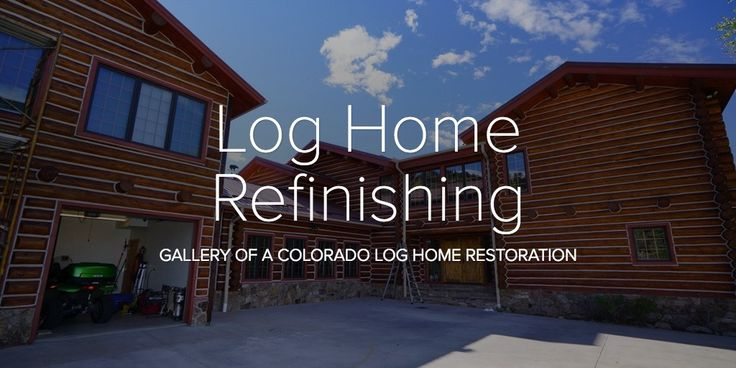 Log Home Maintenance project in Canyon City, Colorado