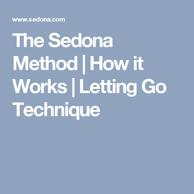 The Sedona Method | How it Works | Letting Go Technique
