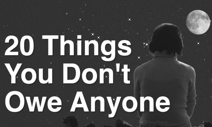 20 Things You Don't Owe Anyone