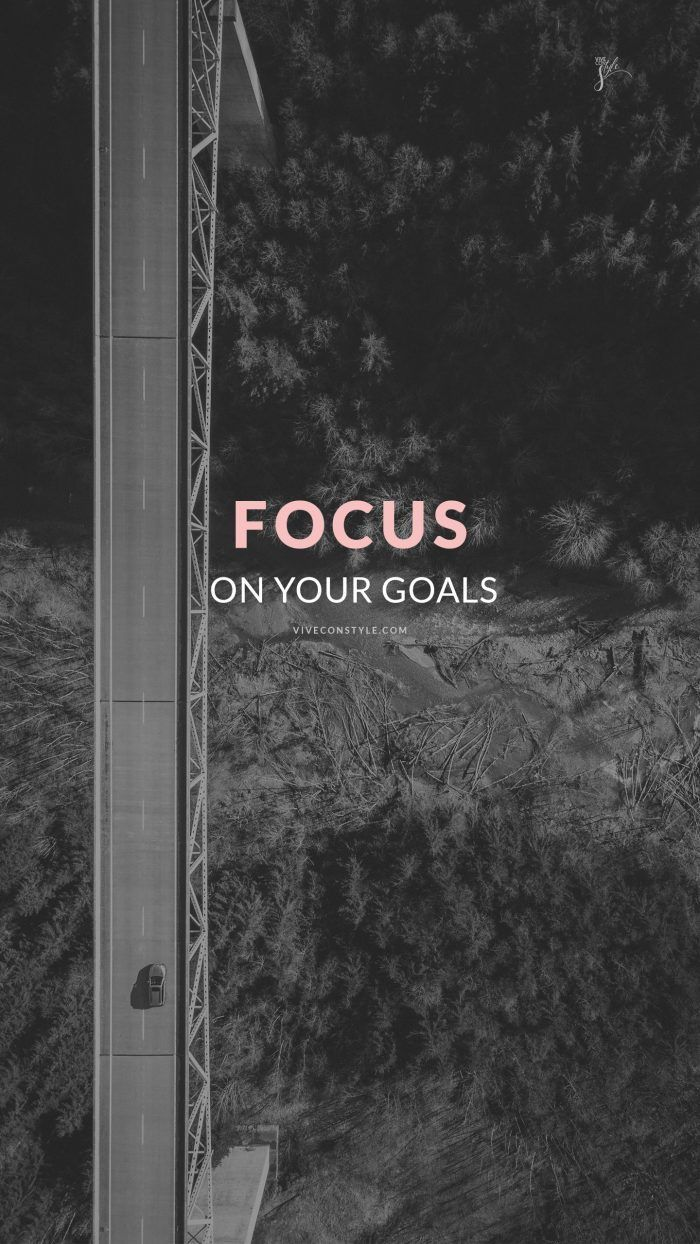 Goals Mobile Phone Wallpaper For Motivation And Inspiration For Iphone And Android Phone In 2020 Study Motivation Quotes Focus On Your Goals Motivational Wallpaper