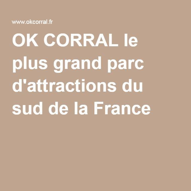 OK CORRAL le plus grand parc d'attractions du sud de la France