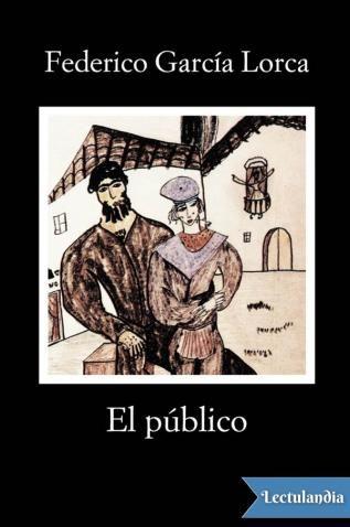 El público es una obra de teatro de Federico García Lorca. Escrita hacia 1930, no se estrenó hasta 56 años más tarde, ha sido considerada una de las obras del teatro español más importante del siglo XX. Obra surrealista, en la que se mantiene amb...