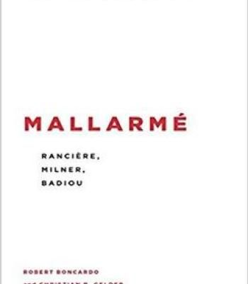 Mallarmé: Rancière Milner Badiou (Insolubilia: New Work In Contemporary Philosophy) PDF